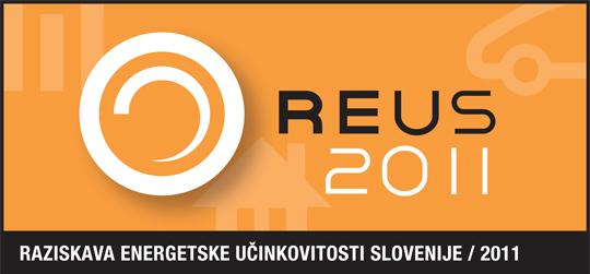 Raziskava REUS 2011 / Raziskava energetske učinkovitosti Slovenije