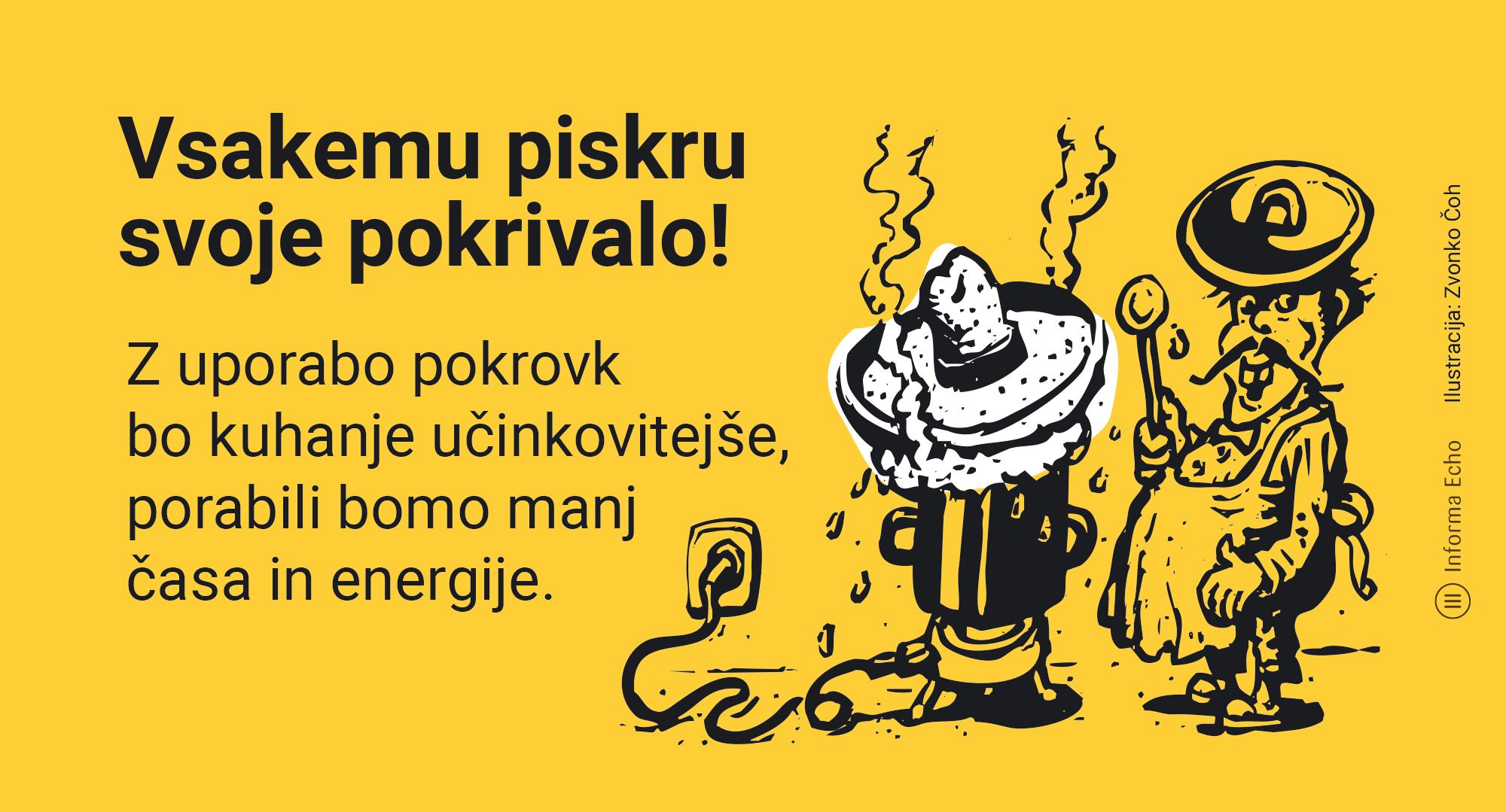 Kako porabiti manj energije pri kuhanju hrane / Pozitivna energija / Ilustracija: Zvonko Čoh